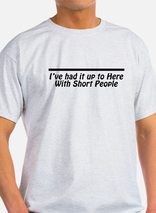 I've had it up to here With S T-Shirt