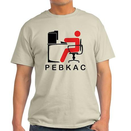 PEBKAC Light T-Shirt