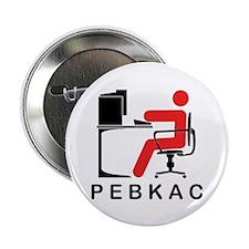 "PEBKAC 2.25"" Button (10 pack)"