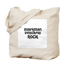 DOBERMAN PINSCHERS ROCK Tote Bag