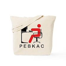 PEBKAC Tote Bag