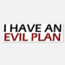 Evil Plan Bumper Bumper Bumper Sticker