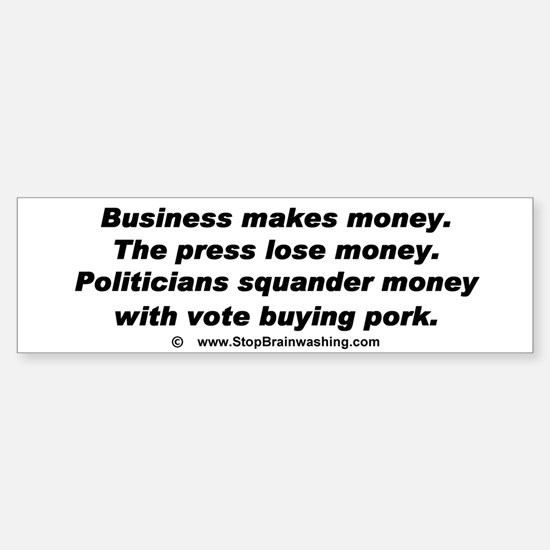 Money makers and money losers.