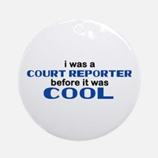 Court Reporter Before Cool Ornament (Round)