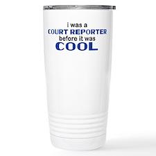Court Reporter Before Cool Travel Mug