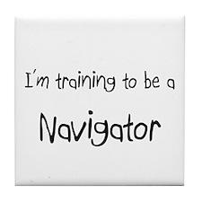 I'm training to be a Navigator Tile Coaster
