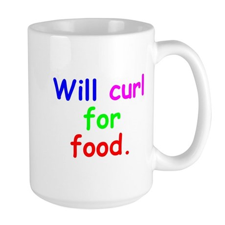 """Will curl for food"" Large Mug"