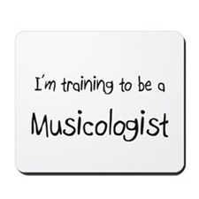 I'm training to be a Musicologist Mousepad