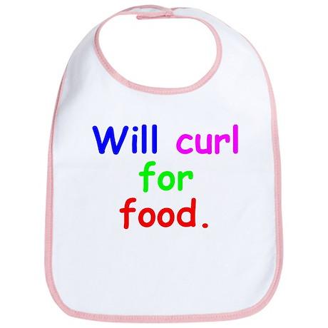 """""""Will curl for food"""" Bib"""