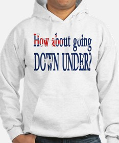 How about going Down Under? Hoodie