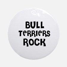 BULL TERRIERS ROCK Ornament (Round)