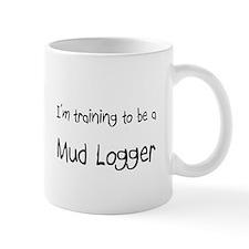 I'm training to be a Mud Logger Mug