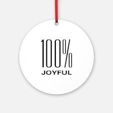 100 Percent Joyful Ornament (Round)