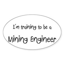 I'm training to be a Mining Engineer Decal
