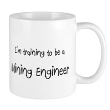 I'm training to be a Mining Engineer Small Mug