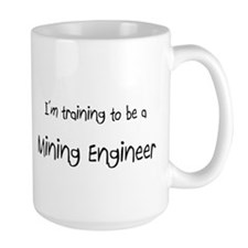 I'm training to be a Mining Engineer Mug