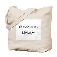 I'm training to be a Midwive Tote Bag