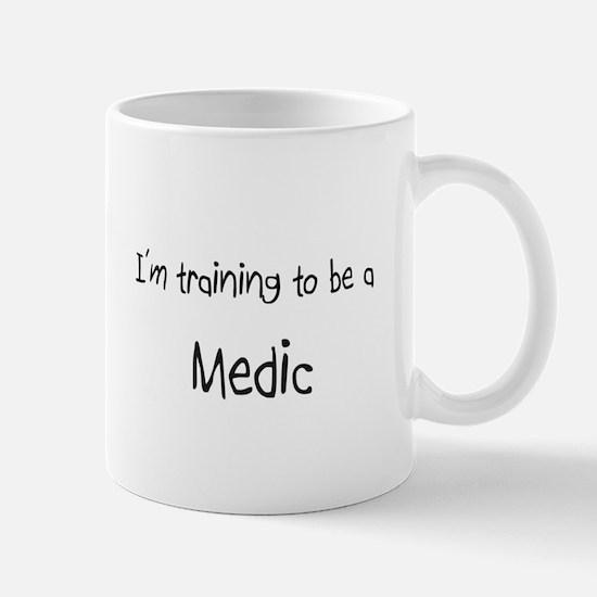 I'm training to be a Medic Mug