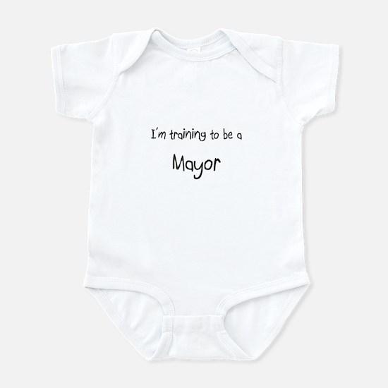 I'm training to be a Mayor Infant Bodysuit