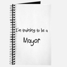 I'm training to be a Mayor Journal