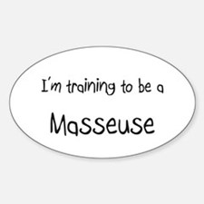 I'm training to be a Masseuse Oval Decal