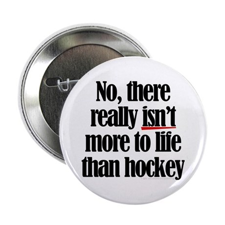 More to life, hockey Button