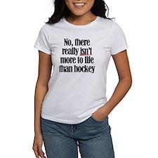 More to life, hockey Tee