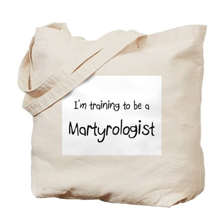 I'm training to be a Martyrologist Tote Bag