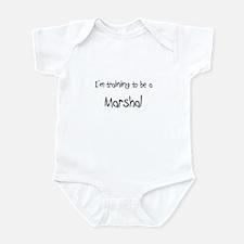I'm training to be a Marshal Infant Bodysuit
