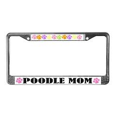 Poodle Mom License Plate Frame