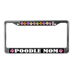 Cute Poodle Mom License Frame
