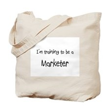 I'm training to be a Marketer Tote Bag