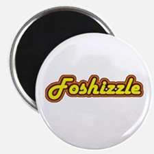 """FOSHIZZLE 2.25"""" Magnet (10 pack)"""
