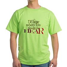I'LL HEAR WHEN I'M READY T-Shirt