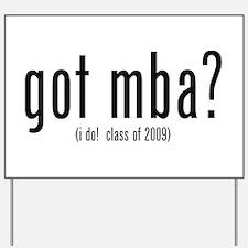 got mba? (i do! class of 2009) Yard Sign