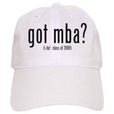 got mba? (i do! class of 2009) Baseball Cap
