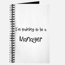 I'm training to be a Manager Journal