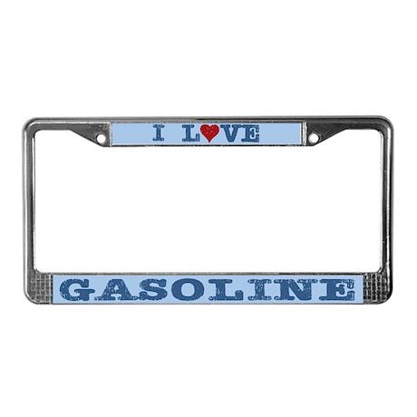 I Love Gasoline License Plate Frame