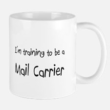 I'm training to be a Mail Carrier Mug