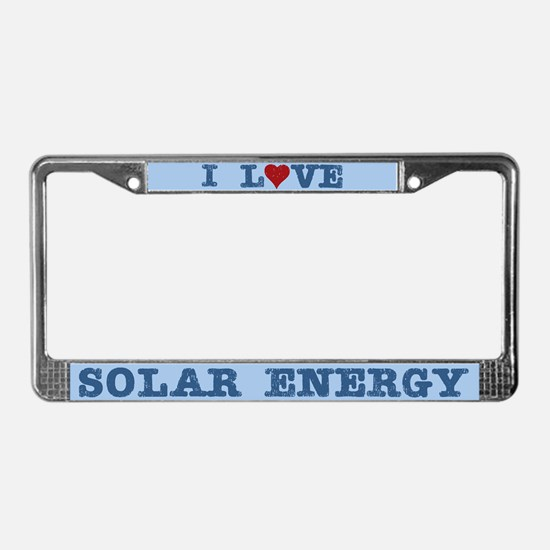 I Love Solar Energy License Plate Frame