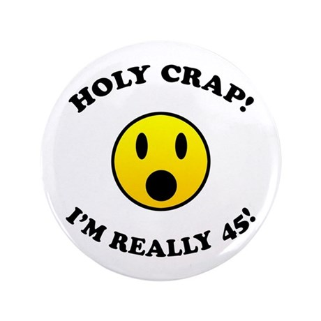 """45th Birthday Gag Gifts 3.5"""" Button (100 pack)"""