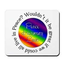 Wouldn't Peace Be Great? Mousepad