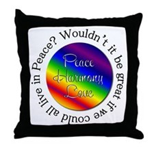 Wouldn't Peace Be Great? Throw Pillow