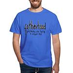 Fatherhood - Paybacks Dark T-Shirt