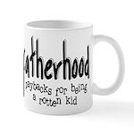 Fatherhood - Paybacks Mug
