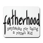 Fatherhood - Paybacks Mousepad
