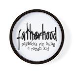Fatherhood - Paybacks Wall Clock