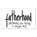 Fatherhood - Paybacks Rectangle Sticker