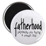 Fatherhood - Paybacks Magnet