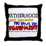 Fatherhood - Equipment Throw Pillow